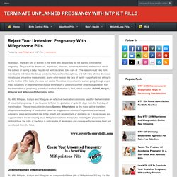 Terminate Unplanned Pregnancy With MTP Kit PIlls: Reject Your Undesired Pregnancy With Mifepristone Pills
