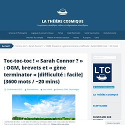 Toc-toc-toc ! «Sarah Connor ? : OGM, brevets et « gène terminator » [difficulté : facile] (3600 mots / ~20 mins)