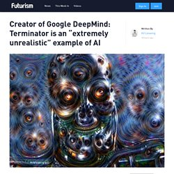 "Creator of Google DeepMind: Terminator is an ""extremely unrealistic"" example of AI"