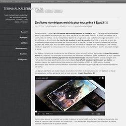 Des livres numériques enrichis pour tous grâce à Epub3 - TerminauxAlternatifs.fr