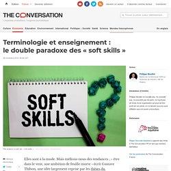 Terminologie etenseignement: ledouble paradoxe des«softskills»