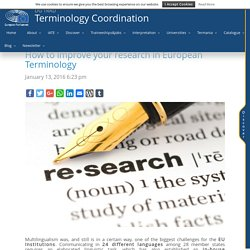 How to improve your research in European Terminology - Terminology Coordination Unit [DGTRAD] - European Parliament