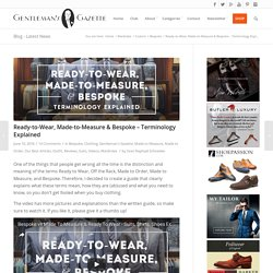 Ready-to-Wear, Made-to-Measure & Bespoke Suits - Terminology Explained — Gentleman's Gazette