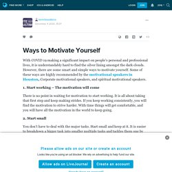 Ways to Motivate Yourself : termitewatkins — LiveJournal
