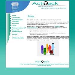 Acti Pack opakowania z tworzywa sztucznego, sloje, butelki, sleeving (etykiety termokurczliwe), screen printing (nadruki), opakowania stadardowe oraz wg projektu klienta, opakowania specjalistyczne.