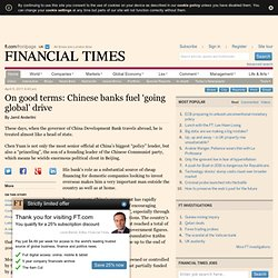 Special Reports - On good terms: Chinese banks fuel 'going global' drive