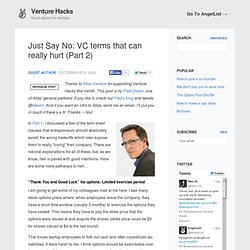 Just Say No: VC terms that can really hurt (Part 2) - Venture Ha