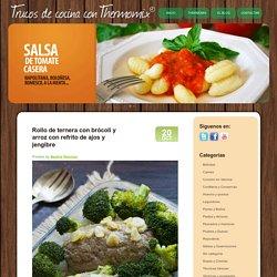 Rollo de ternera con brócoli y arroz con refrito de ajos y jengibre « Trucos de cocina Thermomix