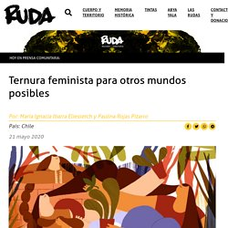 Ternura feminista para otros mundos posibles