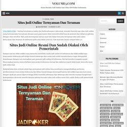 Situs Judi Online Ternyaman Dan Teraman