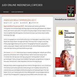 Agen Judi Bola Terpercaya 2017 – judi online indonesia