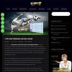 4 Tipe Jenis Permainan Judi Bola Online Terbaik & Terpopuler