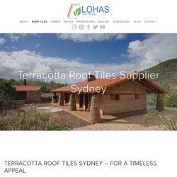 Professional Roof Tiles Suppliers in Sydney - Lohas Australia Pty. Ltd