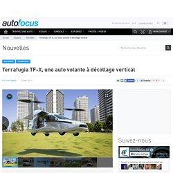 Terrafugia TF-X, une auto volante à décollage vertical - Autofocus.ca
