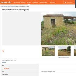 Terrain de loisirs et mazet en pierre Ventes immobili�res H�rault - leboncoin.fr