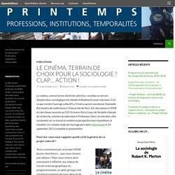 Le cinéma, terrain de choix pour la sociologie? Clap… action!