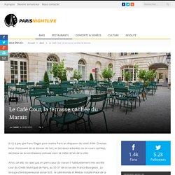 Le Café Cour, la terrasse cachée du Marais - ParisNightLife