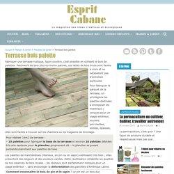 Terrasse bois récup, esprit cabane, idees pour un jardin different