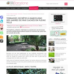 Terrasses secrètes à Barcelone: des havres de paix cachés en pleine ville