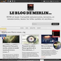 terre creuse... - Le blog de Merlin...