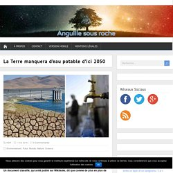 La Terre manquera d'eau potable d'ici 2050
