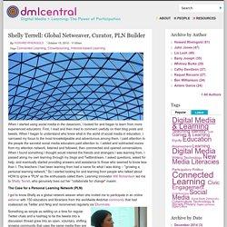 Shelly Terrell: Global Netweaver, Curator, PLN Builder