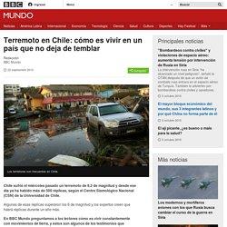 Terremoto en Chile: cómo es vivir en un país que no deja de temblar - BBC Mundo