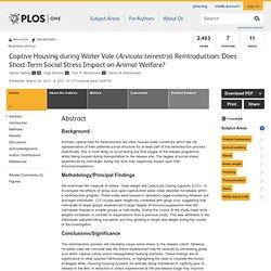 PLOS 24/03/10 Captive Housing during Water Vole (Arvicola terrestris) Reintroduction: Does Short-Term Social Stress Impact on An