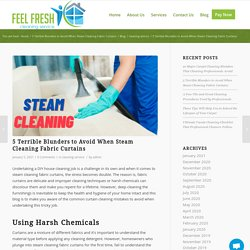 5 Terrible Blunders to Avoid When Steam Cleaning Fabric Curtains