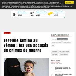 Terrible famine au Yémen : les USA accusés de crimes de guerre