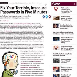 Fix your terrible, insecure passwords in five minutes. - By Farhad Manjoo