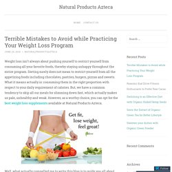 Terrible Mistakes to Avoid while Practicing Your Weight Loss Program