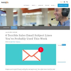 6 Terrible Sales Email Subject Lines You've Probably Used This Week