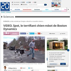 VIDEO. Spot, le terrifiant chien-robot de Boston Dynamics