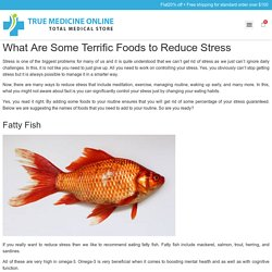 What Are Some Terrific Foods to Reduce Stress