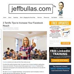 3 Terrific Tips to Increase Your Facebook Reach