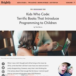 Kids Who Code: 8 Terrific Books That Introduce Programming