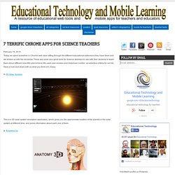 Educational Technology and Mobile Learning: 7 Terrific Chrome Apps for Science Teachers