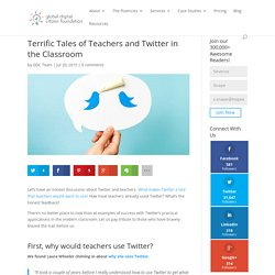 Terrific Tales of Teachers and Twitter in the Classroom