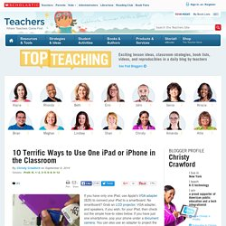 10 Terrific Ways to Use One iPad or iPhone in the Classroom