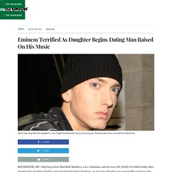 Eminem Terrified As Daughter Begins Dating Man Raised On His Music