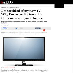 I'm terrified of my new TV: Why I'm scared to turn this thing on — and you'd be, too
