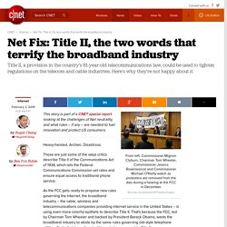 Net Fix: Title II, the two words that terrify the broadband industry