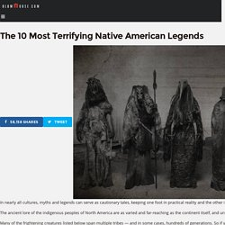 Terrifying Native American Legends