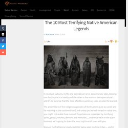 The 10 Most Terrifying Native American Legends - Native Warriors