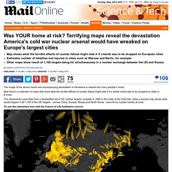 Terrifying maps reveal destruction a nuclear fallout would cause to Europe's ...