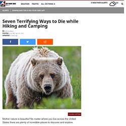 Seven Terrifying Ways to Die while Hiking and Camping - KIVITV.com Boise, ID