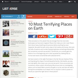 10 Most Terrifying Places on Earth