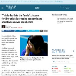 'This is death to the family': Japan's fertility crisis is creating economic and social woes never seen before
