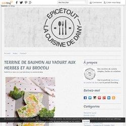 TERRINE DE SAUMON AU YAOURT AUX HERBES ET AU BROCOLI - épicétout, la cuisine de dany